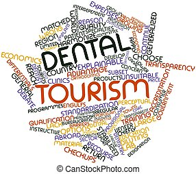 Dental tourism - Abstract word cloud for Dental tourism with...
