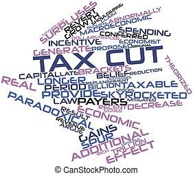Tax cut - Abstract word cloud for Tax cut with related tags...