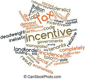Tax incentive - Abstract word cloud for Tax incentive with...