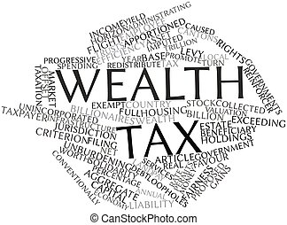 Wealth tax - Abstract word cloud for Wealth tax with related...