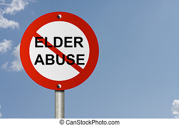 Stop Elder Abuse Sign - An American road sign and no symbol...
