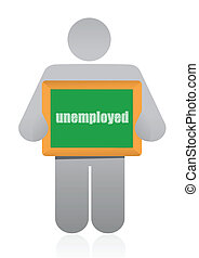 "holding a sign that says ""unemployed""."