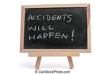 Accidents will happen - Accidents will happen saying written...