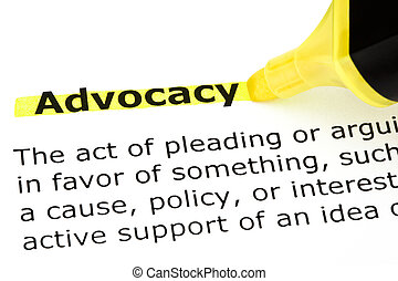Advocacy highlighted in yellow - Definition of Advocacy...