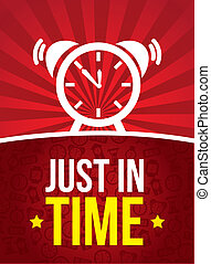 just in time - clock over red background, just in time....