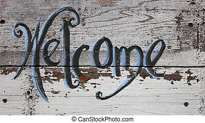 Handmade welcome sign - Old and weathered gray wood sign...