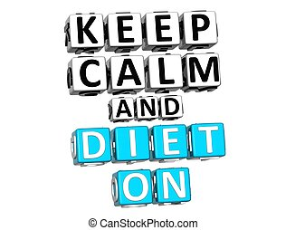 3D Keep Calm And Diet On Button Click Here Block Text over...