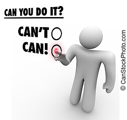 Can Vs Cant Person Choosing Positive Answer Touch Screen - A...