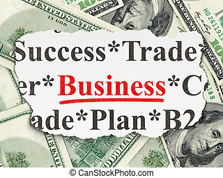 Torn newspaper with words Business on money background