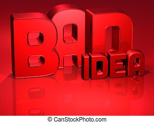 3D Word Bad Idea on red background