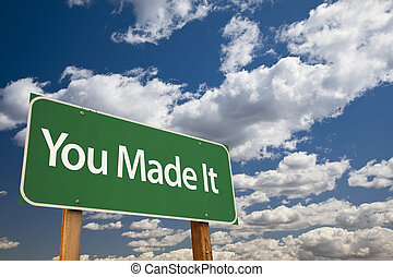 You Made It Green Road Sign