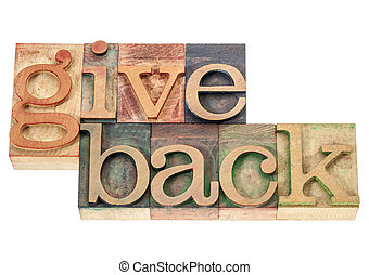 give back words in wood type - give back - isolated words in...