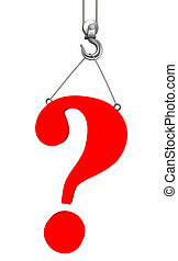 Question mark on a hook of the building crane Object over...