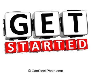 3D Get Started Button Click Here Block Text over white...
