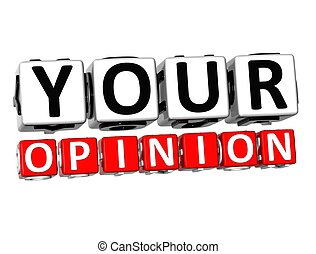 3D Your Opinion Button Click Here Block Text over white...