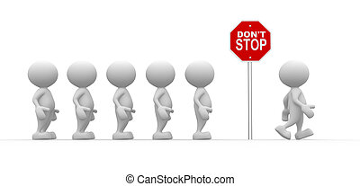 Don't stop - 3d people - men, person with a road sign. Don't...