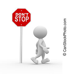 Don't stop - 3d people - man, person with a road sign. Don't...
