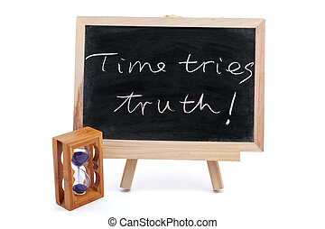 "Time tries truth - ""Time tries truth"" sayiings written on..."