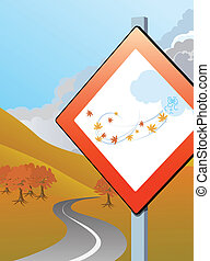 Autumn incoming - Rappresentation of a road sign with...