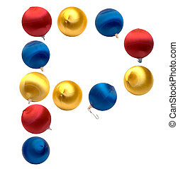 Letter P - The letter p spelled using Christmas balls,...