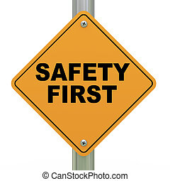 3d safety first signboard - 3d Illustration of safety first...