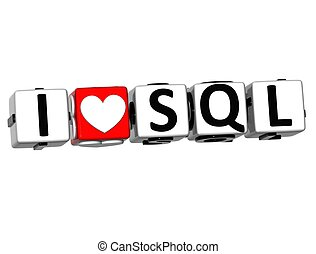 3D I Love SQL Button Click Here Block Text over white...