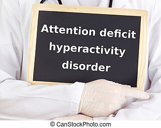 Doctor shows information: attention deficit hyperactivity...