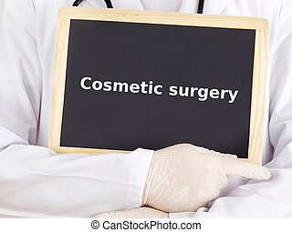 Doctor shows information: cosmetic surgery