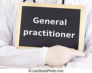 Doctor shows information: general practitioner