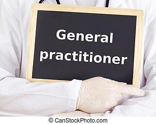 Doctor shows information: general practitioner