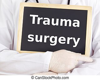 Doctor shows information: trauma surgery