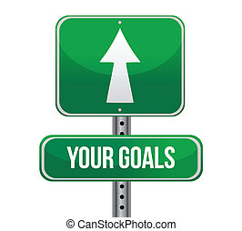 Your Goals Green Road Sign illustration design