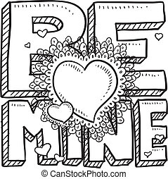 Be Mine Valentines sketch - Doodle style Be Mine Valentines...