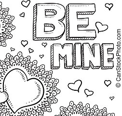 Be mine Valentine's sketch - Doodle style Be Mine...