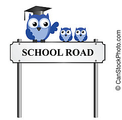 School Road street name sign with owl teacher and pupils...