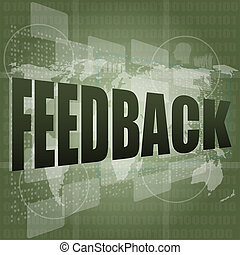 Information technology IT concept: words Feedback on screen...