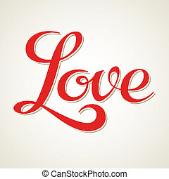 Love, hand lettering, calligraphy inscription