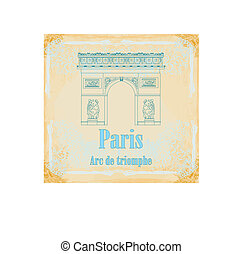 Hand drawn vector illustration of Paris Triumph Arc -  Grunge Background
