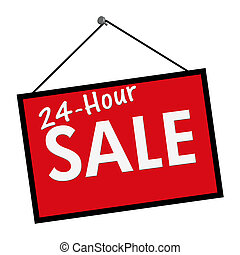 24 Hour Sale Sign - A red, white and black sign with the...