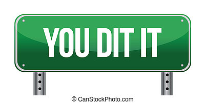 You Did It Green Road Sign illustra