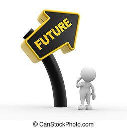 """Arrow - 3d people - man, person with a road sign. """"Future""""..."""