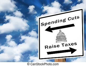 Tax and Spending - Direction sign for raising taxes or...