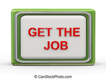 3d get the job