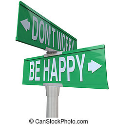 Dont Worry Be Happy Two-Way Street Signs - Two-way street or...