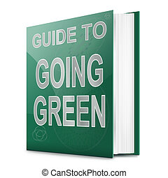 Going green concept.