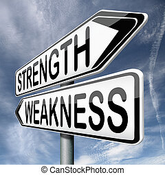 weakness or stength - strength or weakness overcome...