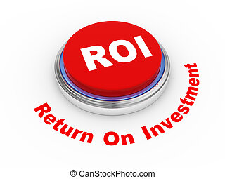 roi button - 3d illustration of roi return on investment...