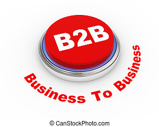 3d b2b button - 3d illustration of b2b business to business...