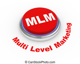 3d MLM Button - 3d illustration of MLM Multi Level Marketing...