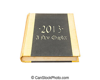2013 - A new chapter - Old book isolated, 2013 - A new...